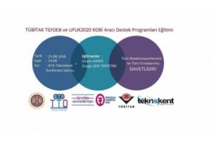 Firmalar ve Akademisyenler için TÜBİTAK TEYDEB ve UFUK2020 KOBİ Araci Destek Programları Eğitimi